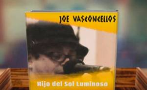 Hijo del Sol Luminoso – Joe Vasconcellos