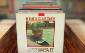 El baile de los que Sobran – Jorge González