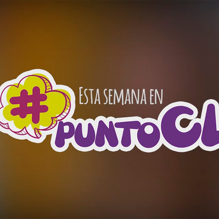 Esta semana en PuntoCL...