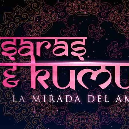 Saras y Kumud: La mirada del amor