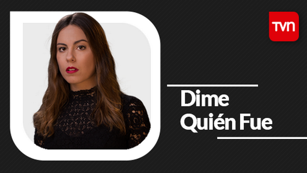 #DimeQuienFue